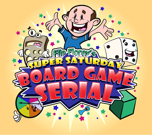 Flip Floreys Super Saturday Board Game Serial!